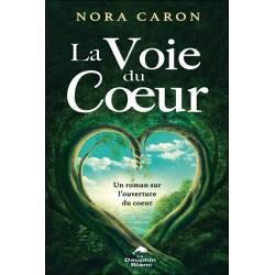 La Voie du Coeur - Un roman sur l'ouverture du coeur