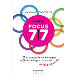 Guide du Focus 7/7 - 7 habitudes de vie à intégrer en 7 semaines pour rayonner la joie de vivre