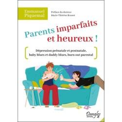 Parents imparfaits et heureux ! - Dépression prénatale et postnatale, baby blues et daddy blues, burn out parental