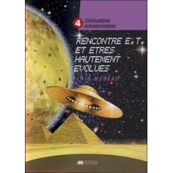 Civilisations extraterrestres Tome 4 - Rencontres E.T. et êtres hautement évolués