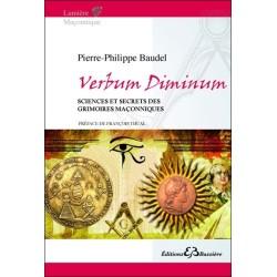 Verbum Diminum - Sciences et secrets des grimoires maçonniques
