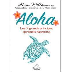 Aloha - Les 7 grands principes spirituels hawaïens