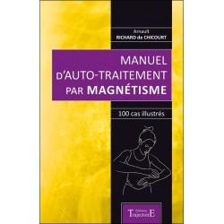 Manuel d'auto-traitement par magnétisme - 100 cas illustrés