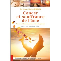 Cancer et souffrance de l'âme - Blessures intérieures, amour et force de guérison