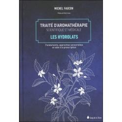 Traité d'aromathérapie scientifique et médicale Tome 2 - Les hydrolats