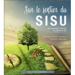 Sur le sentier du SISU - Pour développer l'énergie du gagnant en Soi - Livre + CD