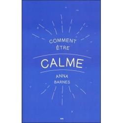 Comment être calme