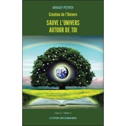 Création de l'Univers - Sauve l'Univers autour de toi - Livre 3 Partie 2