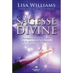 Sagesse divine - Messages d'amour. d'espoir et de guérison des Maîtres