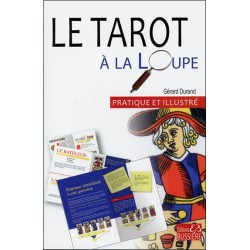 Le tarot à la loupe - Pratique et illustré