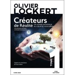 Créateurs de Réalité Tome 1 - Un voyage initiatique au coeur de vous-même