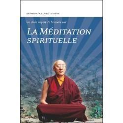 La Méditation spirituelle - Un clair rayon de lumière sur...