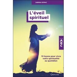 L'Eveil spirituel - 19 leçons pour vivre votre spiritualité au quotidien - ABC