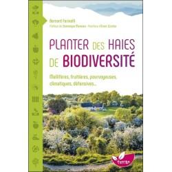 Planter des haies de biodiversité - Mellifères. fruitières. pourvoyeuses. climatiques. défensives...