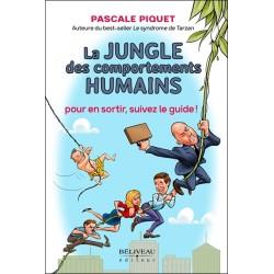 La jungle des comportements humains - Pour en sortir. suivez le guide !