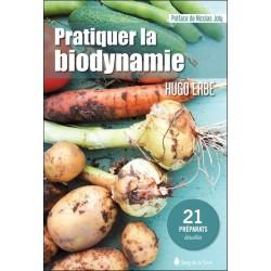 Pratiquer la biodynamie - 21 préparats détaillés