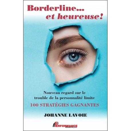 Borderline... et heureuse ! Nouveau regard sur le trouble de la personnalité limite