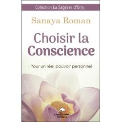Choisir la Conscience - Pour un réel pouvoir personnel