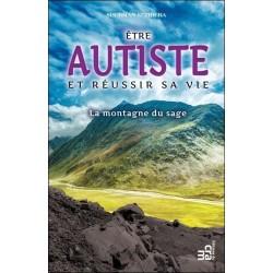 Etre autiste et réussir sa vie - La montagne du sage