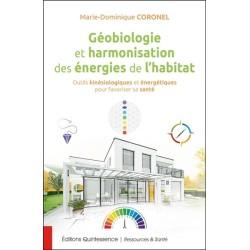Géobiologie et harmonisation des énergies de l'habitat - Outils kinésiologiques et énergétiques pour favoriser sa santé
