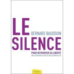 Le silence pour retrouver sa liberté - Une authentique voie de réalisation de soi