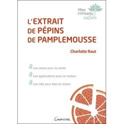 L'extrait de pépins de pamplemousse - Les vertus pour la santé
