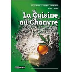 La cuisine au Chanvre - Recettes délicieusement enivrantes