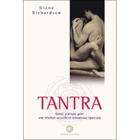 Tantra - Guide pratique pour une relation sexuelle et amoureuse épanouie