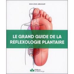 Le grand guide de la réflexologie plantaire