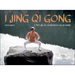 I Jing Qi Gong - L'Art de la réalisation personnelle