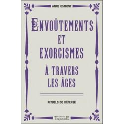 Envoûtements et exorcismes à travers les âges - Rituels de défense