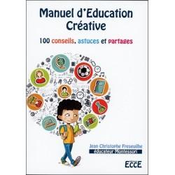 Manuel d'Education Créative - 100 conseils. astuces et partages