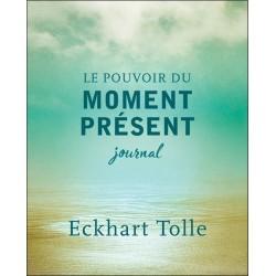 Le pouvoir du moment présent - Journal