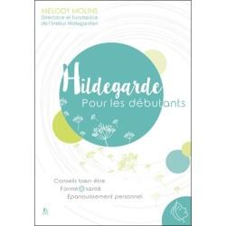Hildegarde pour les débutants - Conseils bien-être - Forme & santé - Epanouissement personnel