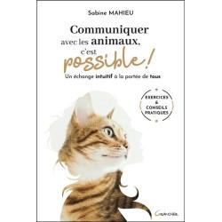 Communiquer avec les animaux. c'est possible ! Un échange intuitif à la portée de tous