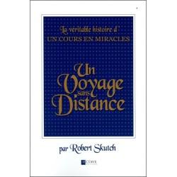 Un Voyage sans Distance - La véritable histoire d'Un Cours en Miracles