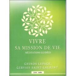 Vivre sa mission de vie - Méditations guidées - Livre audio