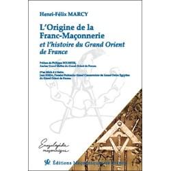 L'Origine de la Franc-Maçonnerie et l'histoire du Grand Orient de France
