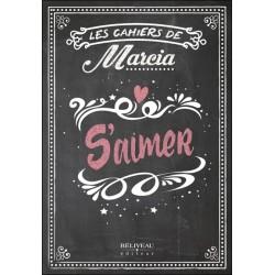 Les cahiers de Marcia - S'aimer