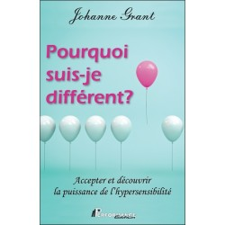 Pourquoi suis-je différent ? Accepter et découvrir la puissance de l'hypersensibilité