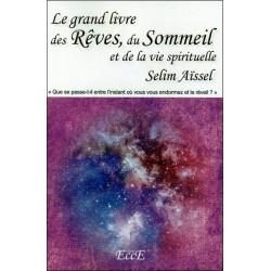 Le grand livre des Rêves. du Sommeil et de la vie spirituelle