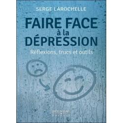 Faire face à la dépression - Réflexions. trucs et outils