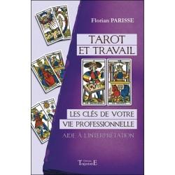 Tarot et travail - Les clés de votre vie professionnelle - Aide à l'interprétation