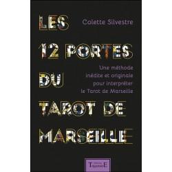 Les 12 portes du Tarot de Marseille - Une méthode inédite et originale pour interpréter le Tarot de Marseille