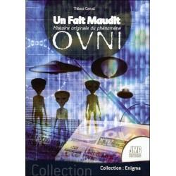 Un Fait Maudit - Histoire originale du phénomène Ovni