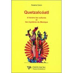 Quetzalcoatl - A travers les cultures et les mystères du Mexique