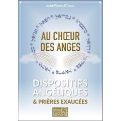 Au choeur des anges - Dispositifs angéliques & prières exaucées