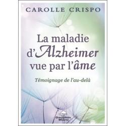 La maladie d'Alzheimer vue par l'âme - Témoignage de l'au-delà