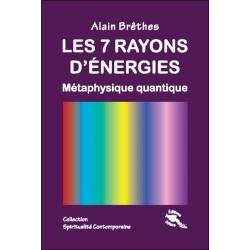 Les 7 rayons d'énergies - Métaphysique quantique