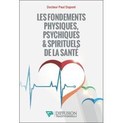 Les fondements physiques. psychiques & spirituels de la santé